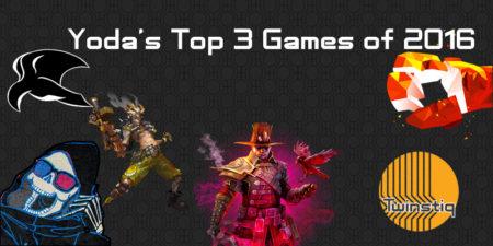 Yoda's Top 3 Games of 2016