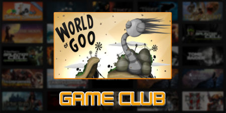 Twinstiq Game Club Plays: World of Goo