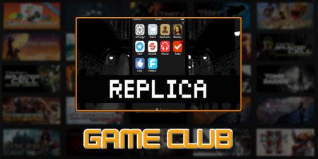 GAMECLUB PLAYS: REPLICA