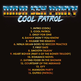 The Track List for Cool Patrol. It's done up in such a way that the words have the fire from the front of the album leaking through the letters on the back of the album.